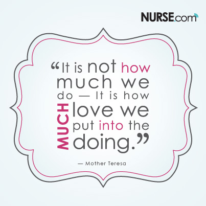 """It is not how much we do – it is how much love we put into the doing."" - Mother Teresa"